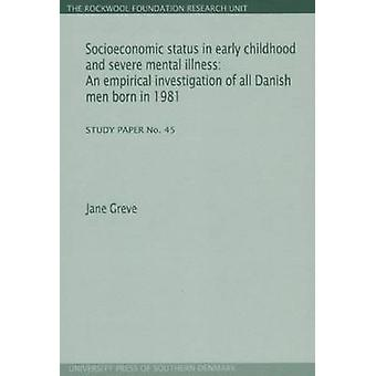 Socioeconomic Status in Early Childhood and Severe Mental Illness - An