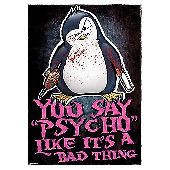 Psycho Penguin You Say Psycho Mini Poster