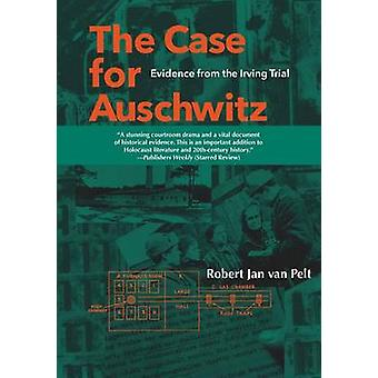 The Case for Auschwitz - Evidence from the Irving Trial by Robert Jan
