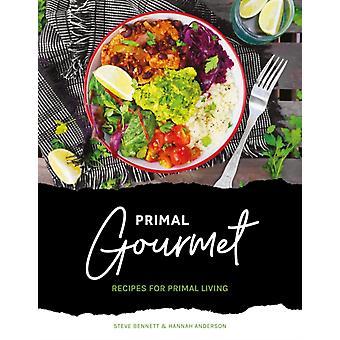 Primal Gourmet by Steve Bennett