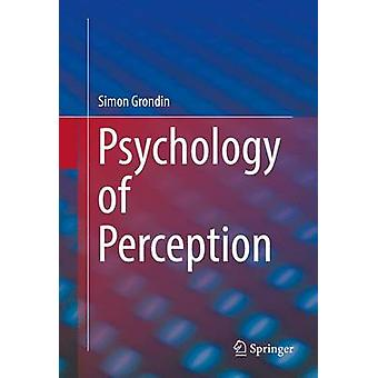 Psychology of Perception by Grondin & Simon