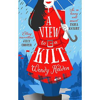 View to a Kilt by Wendy Holden