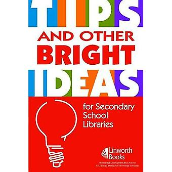 Tips and Other Bright Ideas for Secondary School Libraries - Volume 3