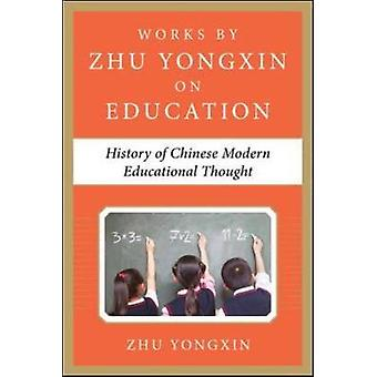 History of Chinese Contemporary Educational Thought Works by Zhu Yongxin on Education Series by Zhu Yongxin