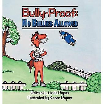 BullyProof No Bullies Allowed by Dapas & Linda