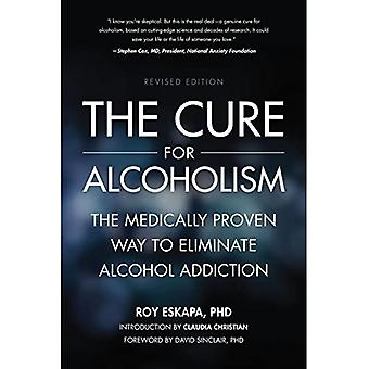 Cure for Alcoholism: The Medically Proven Way to Eliminate Alcohol Addiction