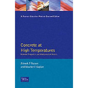 Concrete at High Temperatures Material Properties and Mathematical Models by Bazant & Zdenek P.
