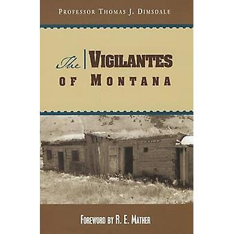 Vigilantes of Montana by Dimsdale & Thomas J.
