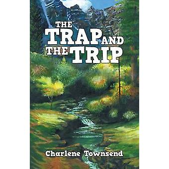The Trap and the Trip by Townsend & Charlene