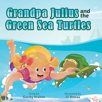 Opa Julius und die grünen Meeresschildkröten von Walter & Sandra