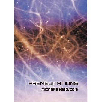 Premeditations by Ristuccia & Michelle