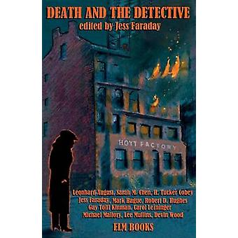 Death and the Detective by Faraday & Jess