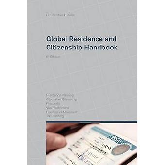 Global Residence and Citizenship Handbook by Klin & Dr. Christian H.
