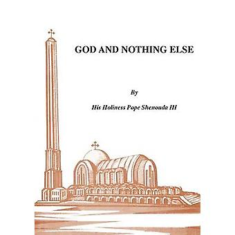 God and Nothing Else by Shenouda III & H. H.Pope