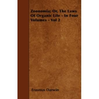 Zoonomia Or The Laws Of Organic Life  In Four Volumes  Vol 2 by Darwin & Erasmus