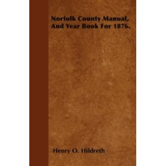 Norfolk County Manual And Year Book For 1876. by Hildreth & Henry O.