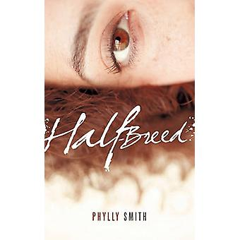 HalfBreed by Smith & Phylly