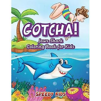 Gotcha Jaws Shark Coloring Book for Kids by Speedy Kids