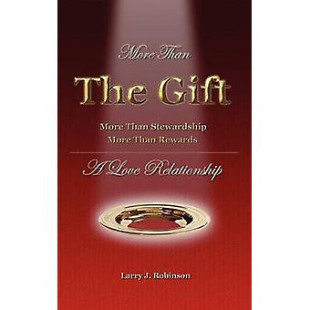 More Than the Gift A Love Relationship by Robinson & Larry