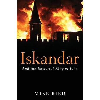 Iskandar And the Immortal King of Iona by Bird & Mike