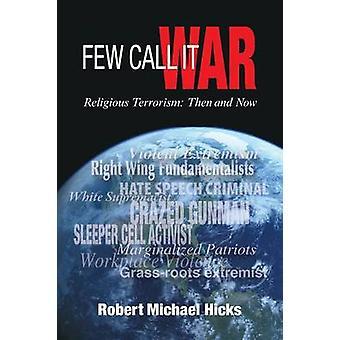 Few Call it War by Robert Michael Hicks