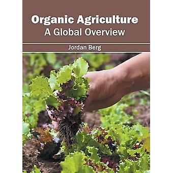 Organic Agriculture A Global Overview by Berg & Jordan