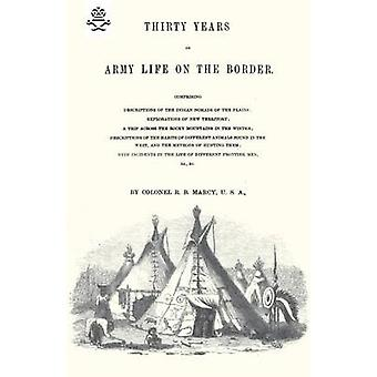 THIRTY YEARS OF ARMY LIFE ON THE BORDER 1866 by Marcy & Col. R.B.