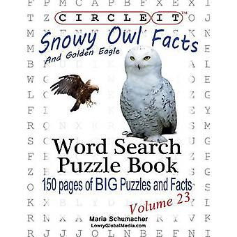 Circle It Snowy Owl and Golden Eagle Facts Word Search Puzzle Book by Lowry Global Media LLC
