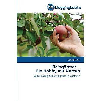 Kleingartner  Ein Hobby Mit Nutzen by Minsel Gerhard