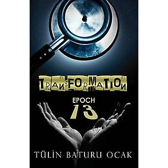 Transformation Epoch 13 by OCAK & Tulin Baturu