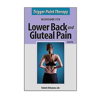 Trigger Point Therapy for Lower Back and Gluteal Pain Second Edition by DeLaune & Valerie Anne
