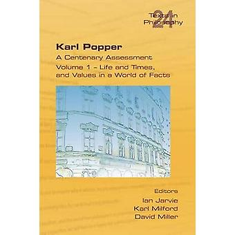 Karl Popper. A Centenary Assessment. Volume I  Life and Times and Values in a World of Facts by Jarvie & Ian
