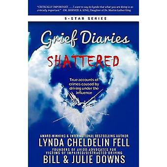 Grief Diaries Shattered by Cheldelin Fell & Lynda