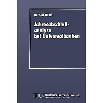Jahresabschlussanalyse Bei Universalbanken Grenzen Und Moglichkeiten Im Lichte Neuer Rechnungslegungsvorschriften by B. Sch & Herbert