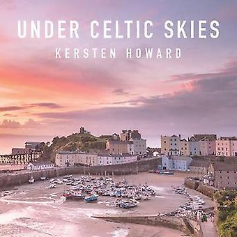 Under Celtic Skies by Howard & Kersten