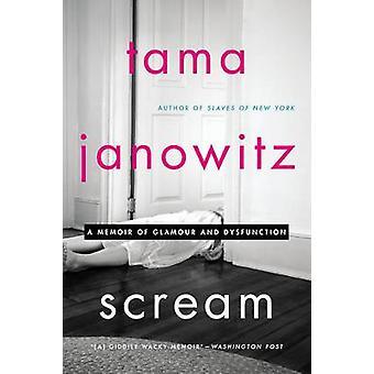 Scream - muistelmateos glamouria ja toimintahäiriö Tama Janowitz - 978006