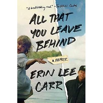 All That You Leave Behind - A Memoir by Erin Carraher - 9780399178993