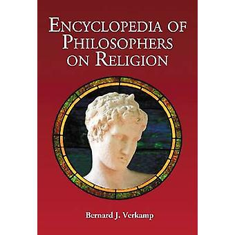 ENCYCLOPEDIA OF PHILOSOPHERS OM RELIGION - 9780786449293 Bok