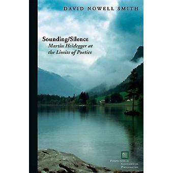 Sounding/Silence - Martin Heidegger at the Limits of Poetics by David