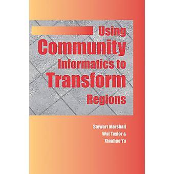 Using Community Informatics to Transform Regions by Stewart Marshall