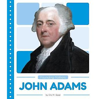 Founding Fathers - John Adams by  -Ellis -M. Reed - 9781635178128 Book