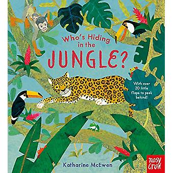 Who's Hiding in the Jungle? by Katharine McEwen - 9781788004961 Book