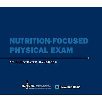 Nutrition-Focused Physical Exam - An Illustrated Handbook by Cindy Ham