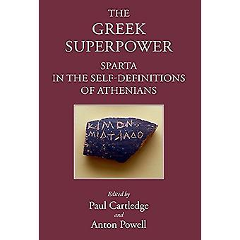 The Greek Superpower - Sparta in the Self-Definitions of Athenians by