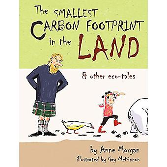 The Smallest Carbon Footprint in the Land & Other Eco-Tales by An