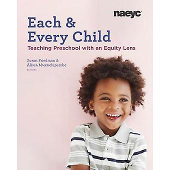 Each & Every Child - Teaching Preschool with an Equity Lens by Sus