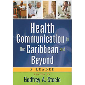 Health Communication in the Caribbean and Beyond by Godfrey Steele -