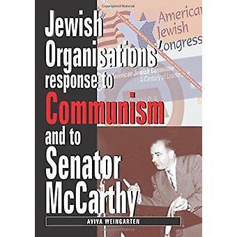Jewish Organizations' Response to Communism and to Senator McCarthy b