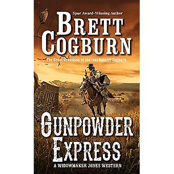 Gunpowder Express by Brett Cogburn - 9780786041688 Book