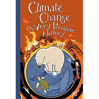 Climate Change - A Very Peculiar History by David Arscott - 978191290